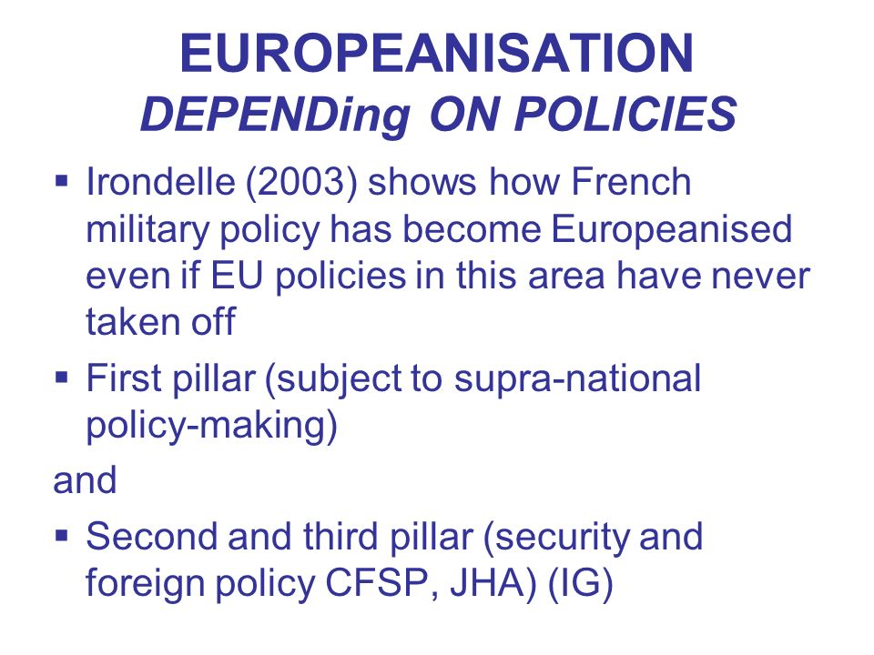 EUROPEANISATION DEPENDing ON POLICIES
