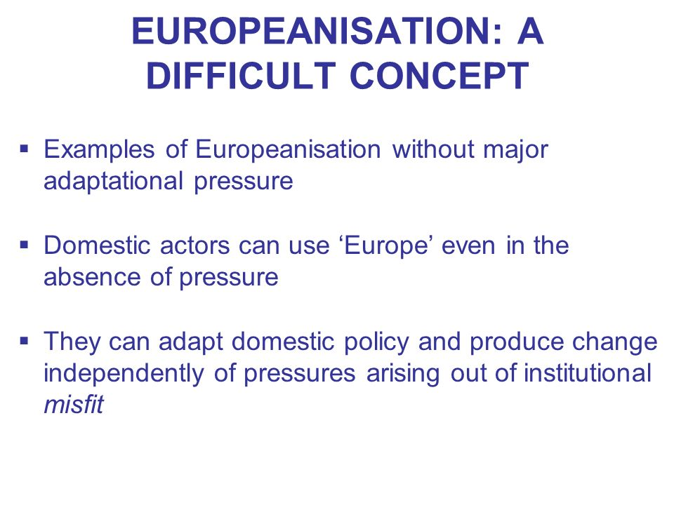 EUROPEANISATION: A DIFFICULT CONCEPT