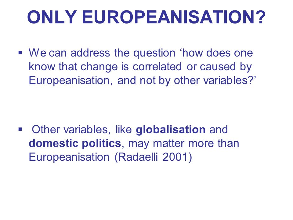 ONLY EUROPEANISATION