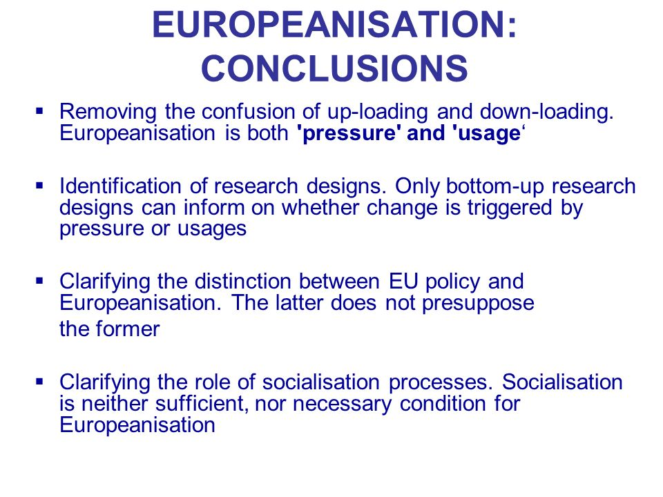 EUROPEANISATION: CONCLUSIONS