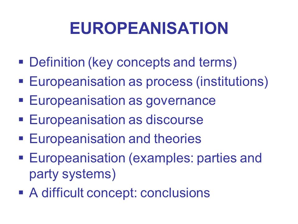 EUROPEANISATION Definition (key concepts and terms)