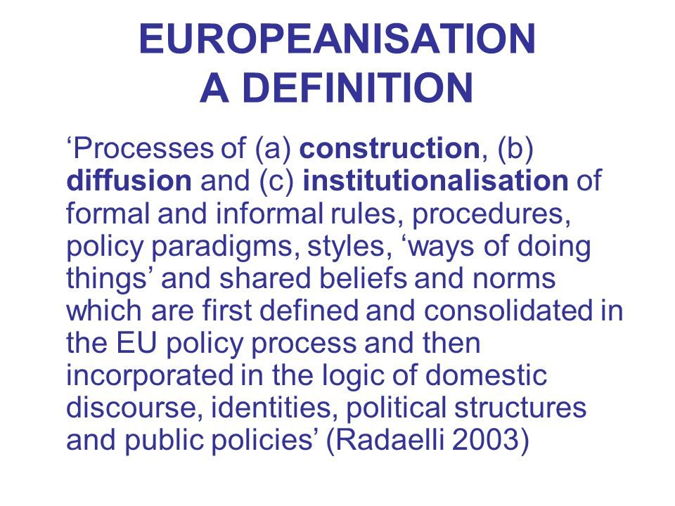 EUROPEANISATION A DEFINITION