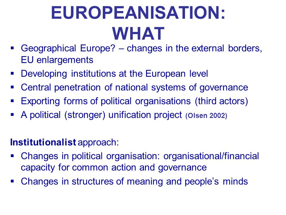 EUROPEANISATION: WHAT