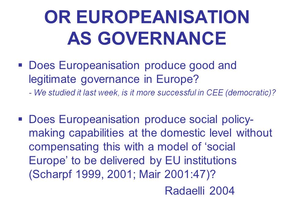 OR EUROPEANISATION AS GOVERNANCE