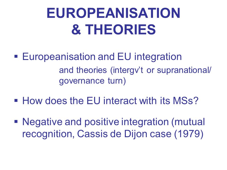 EUROPEANISATION & THEORIES