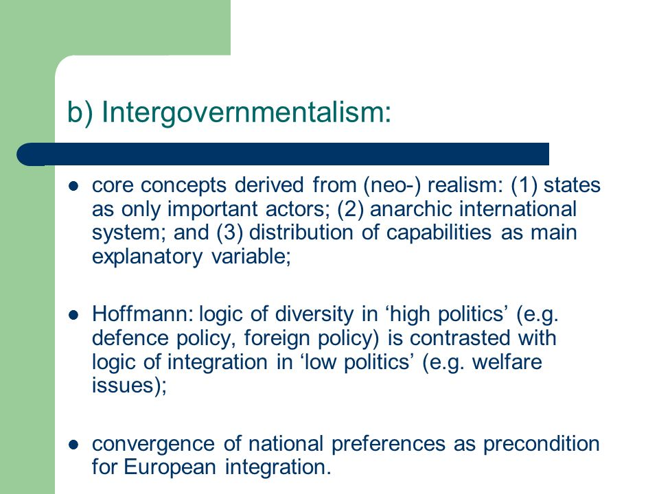 b) Intergovernmentalism: