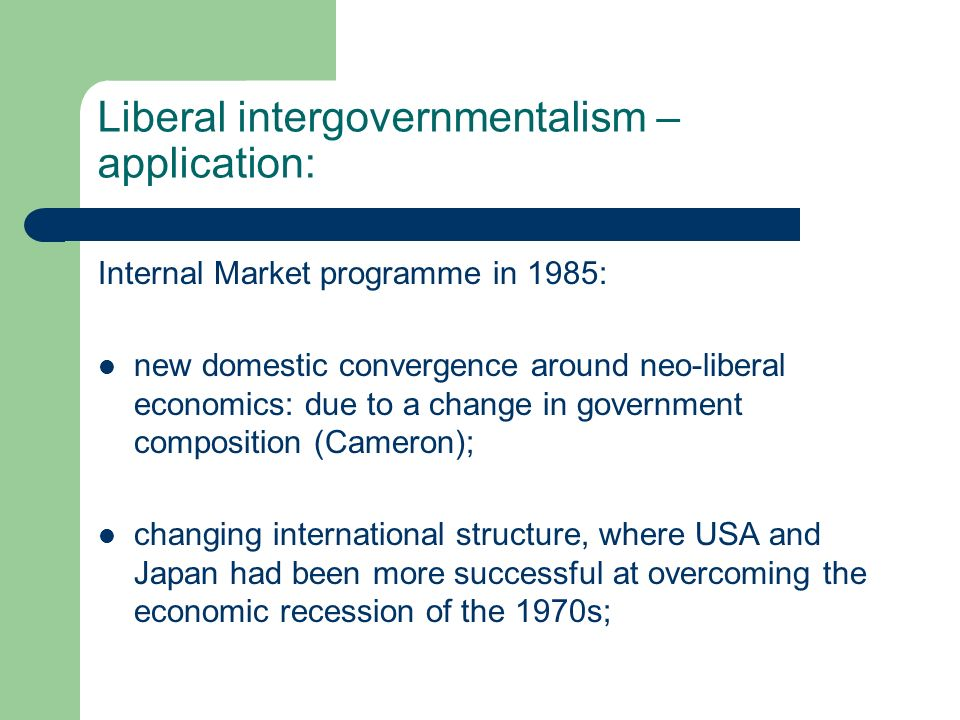 Liberal intergovernmentalism – application: