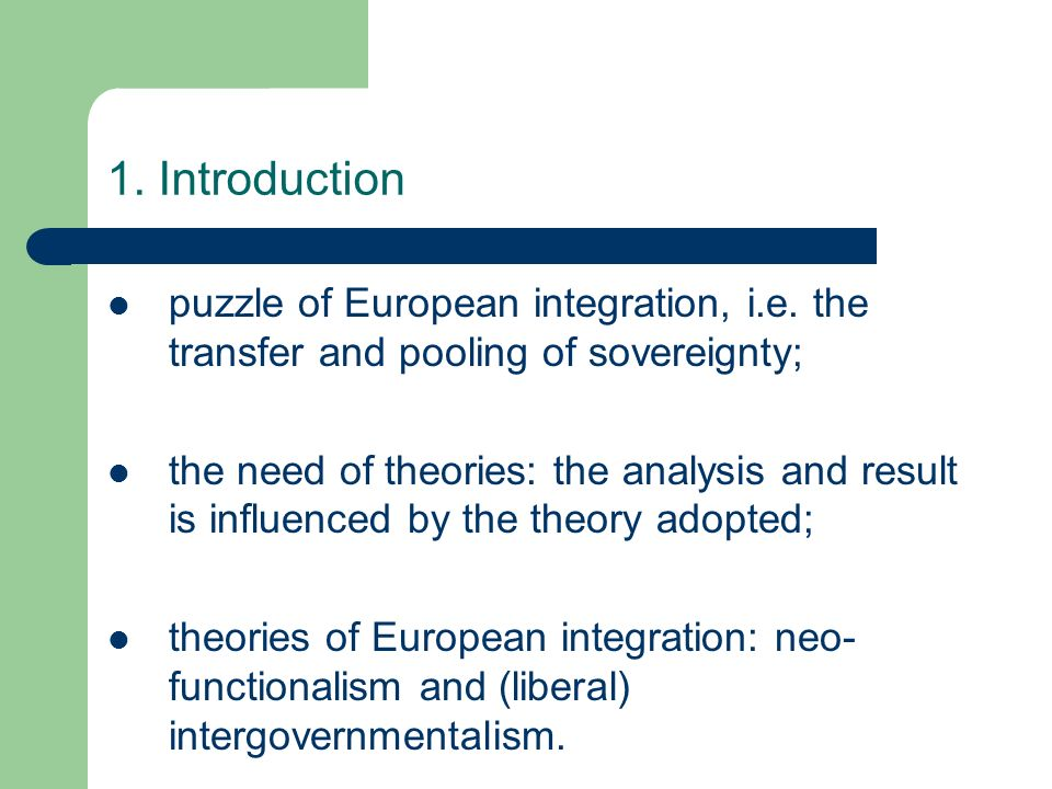 1. Introduction puzzle of European integration, i.e. the transfer and pooling of sovereignty;