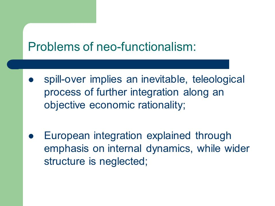 Problems of neo-functionalism: