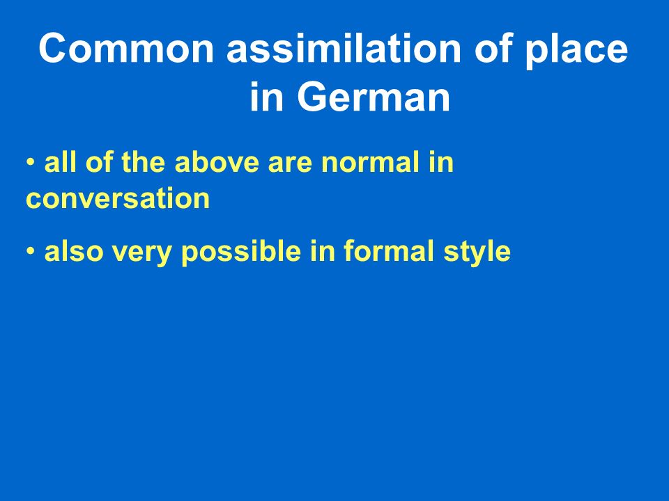 Common assimilation of place in German