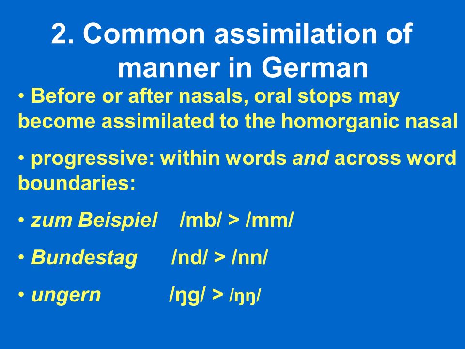 2. Common assimilation of manner in German
