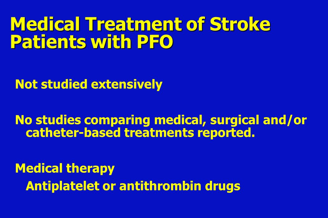 Patent Foramen Ovale Closure or Medical Therapy After ...