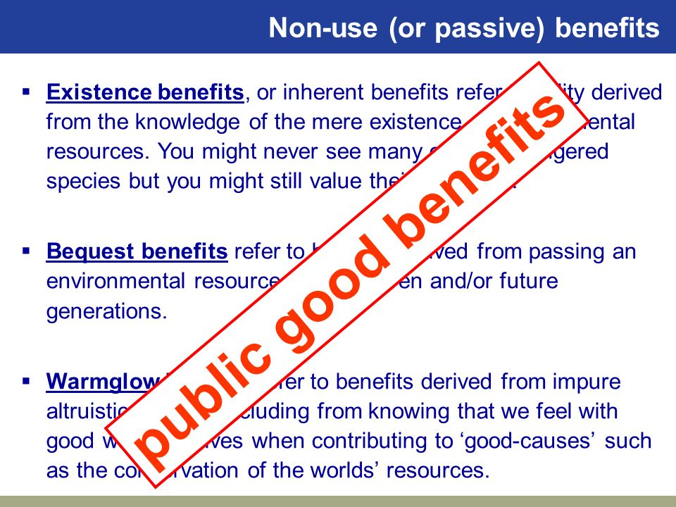 public good benefits Non-use (or passive) benefits
