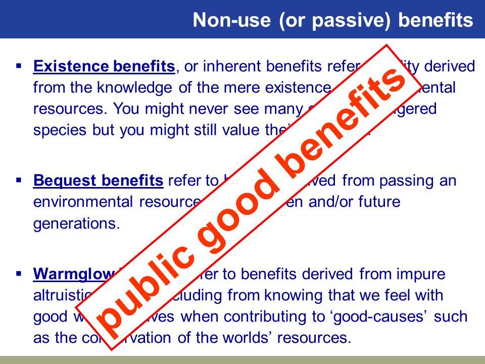 public good benefits Non-use (or passive) benefits