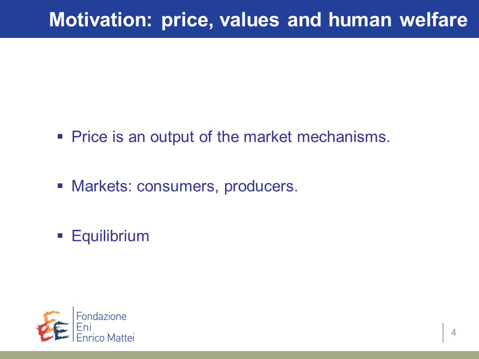 Motivation: price, values and human welfare