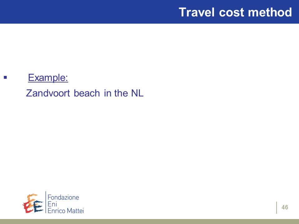 Travel cost method Example: Zandvoort beach in the NL