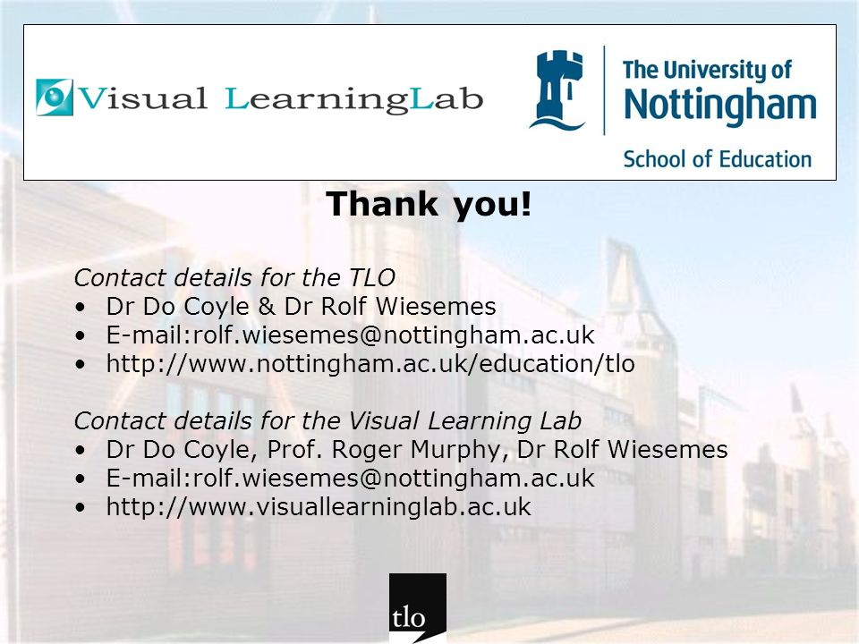 Thank you! Contact details for the TLO Dr Do Coyle & Dr Rolf Wiesemes