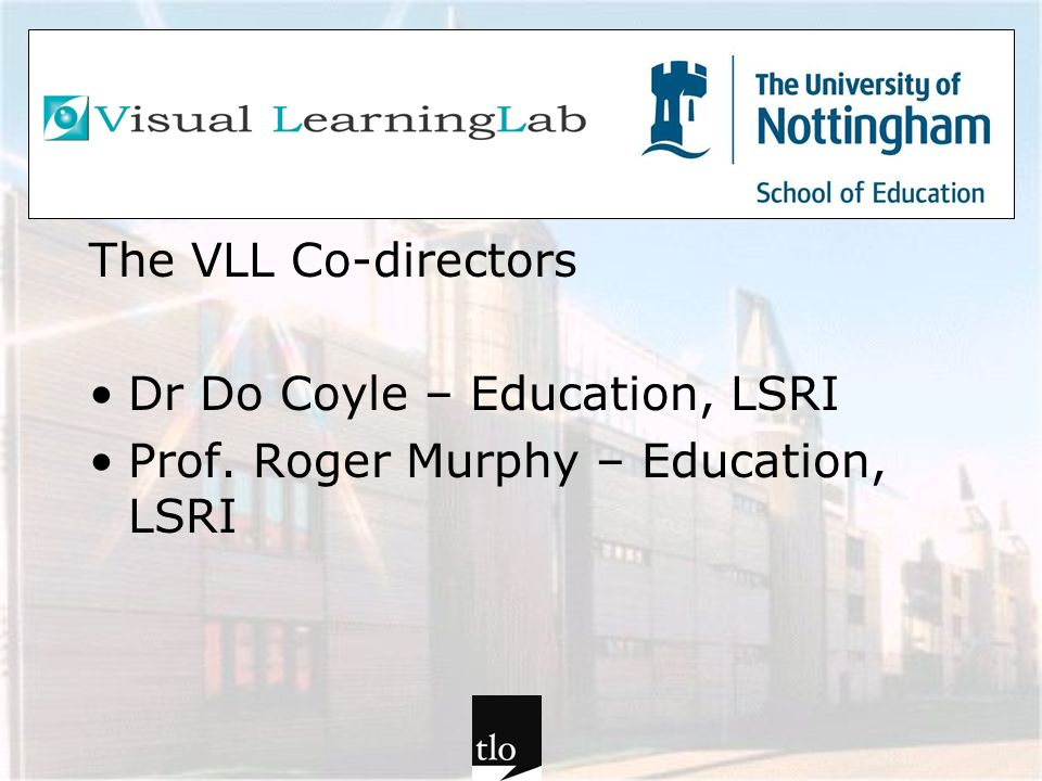 The VLL Co-directors Dr Do Coyle – Education, LSRI Prof. Roger Murphy – Education, LSRI