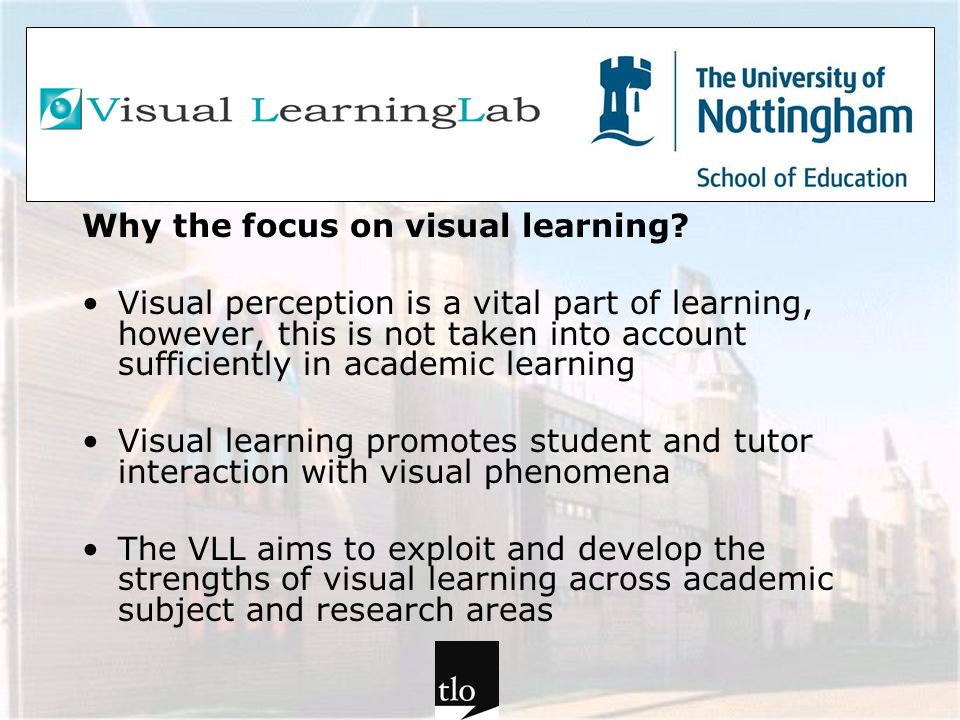 Why the focus on visual learning