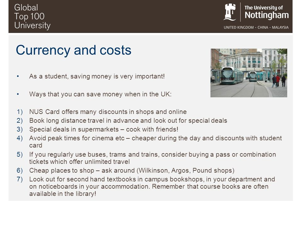 Currency and costs As a student, saving money is very important!
