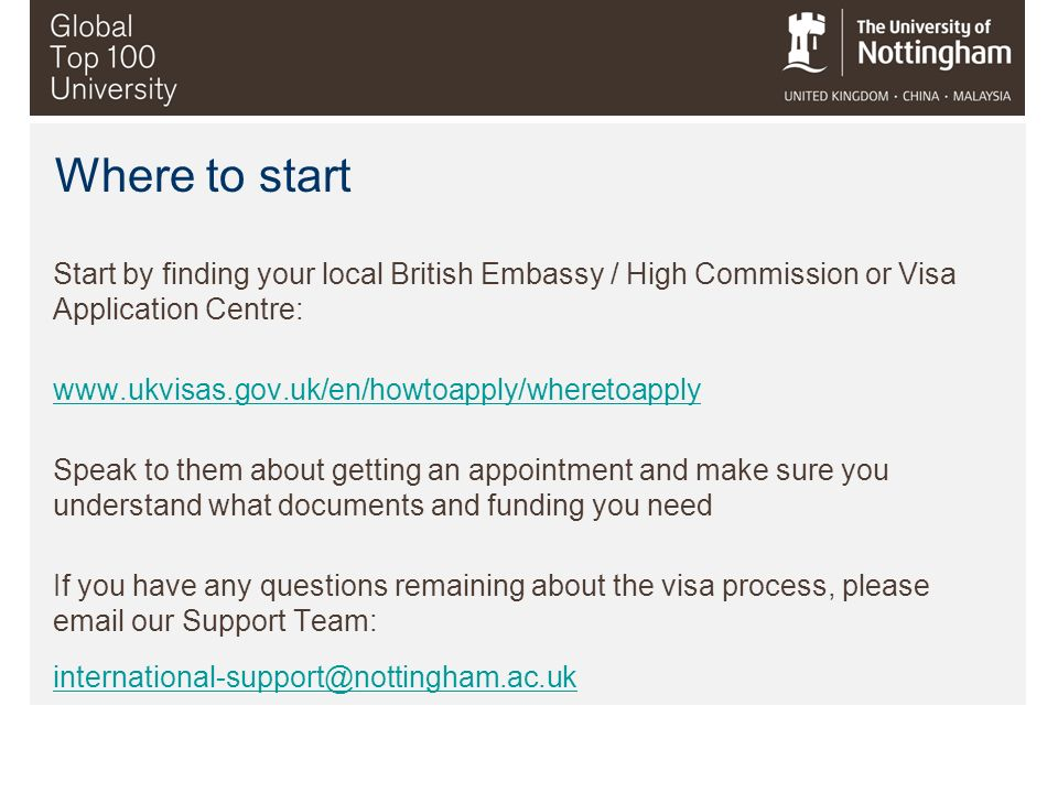 Where to start Start by finding your local British Embassy / High Commission or Visa Application Centre: