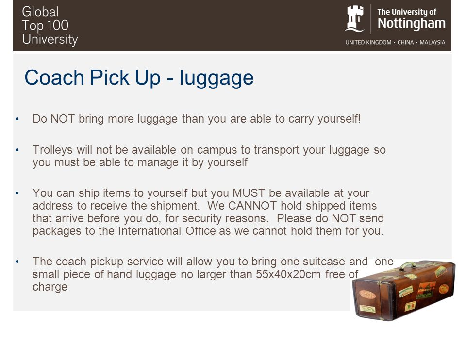 Coach Pick Up - luggage Do NOT bring more luggage than you are able to carry yourself!