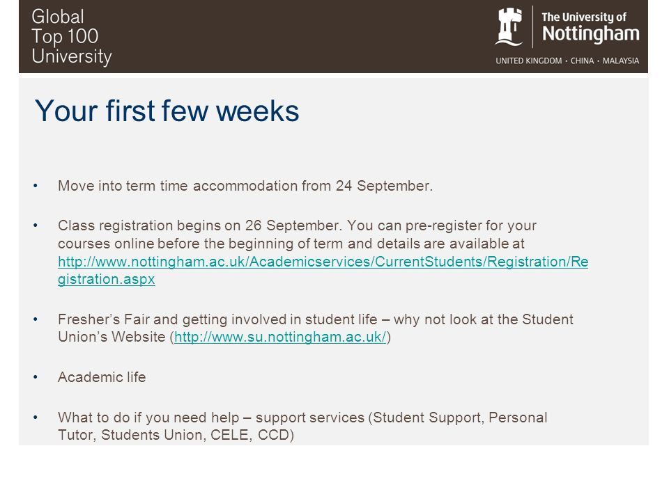 Your first few weeks Move into term time accommodation from 24 September.