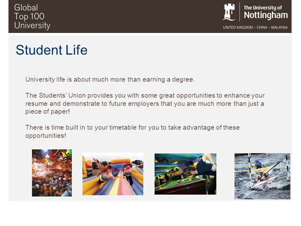 Student Life University life is about much more than earning a degree.