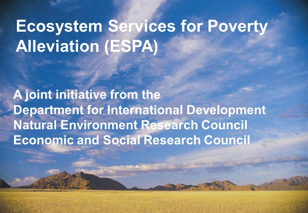 Ecosystem Services for Poverty Alleviation (ESPA)