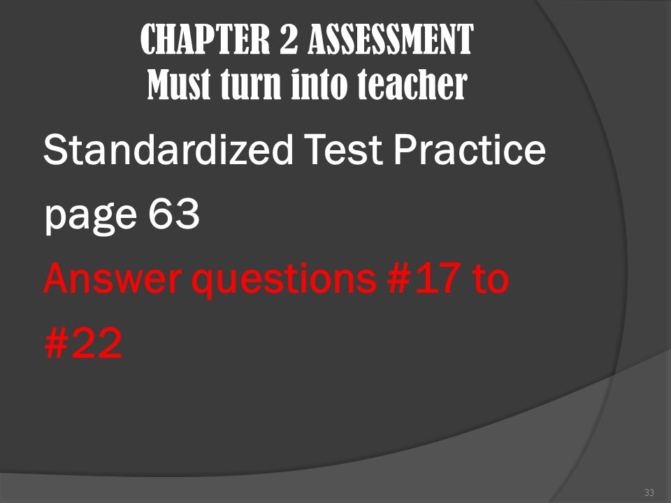 CHAPTER 2 ASSESSMENT Must turn into teacher