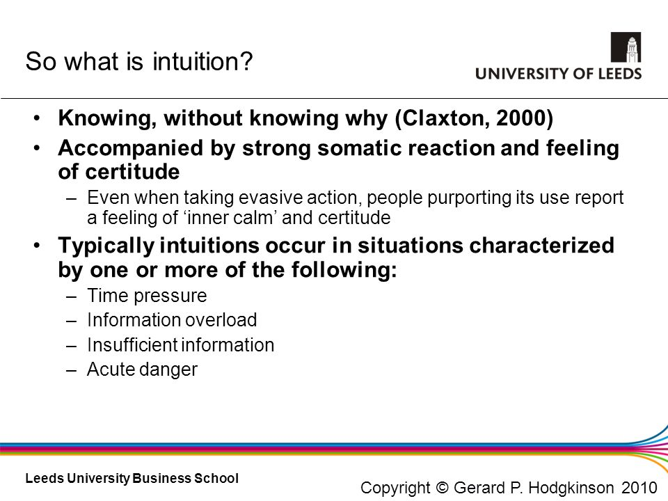 So what is intuition Knowing, without knowing why (Claxton, 2000)