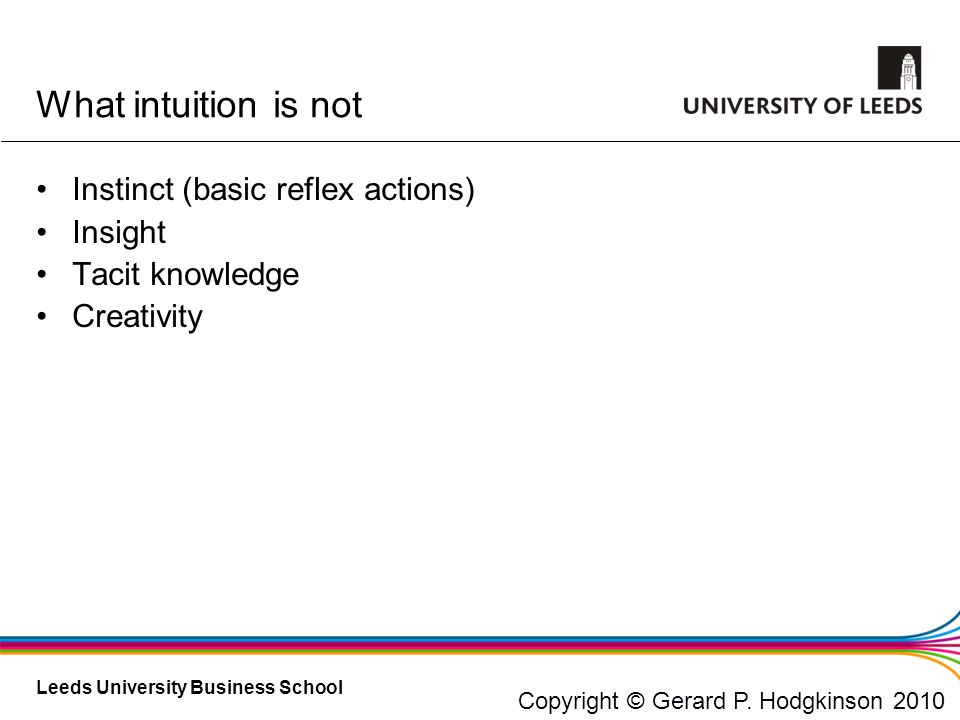 What intuition is not Instinct (basic reflex actions) Insight