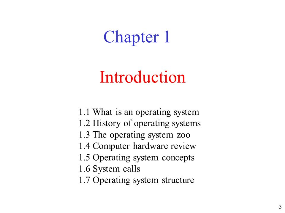 Chapter 1 Introduction 1.1 What is an operating system