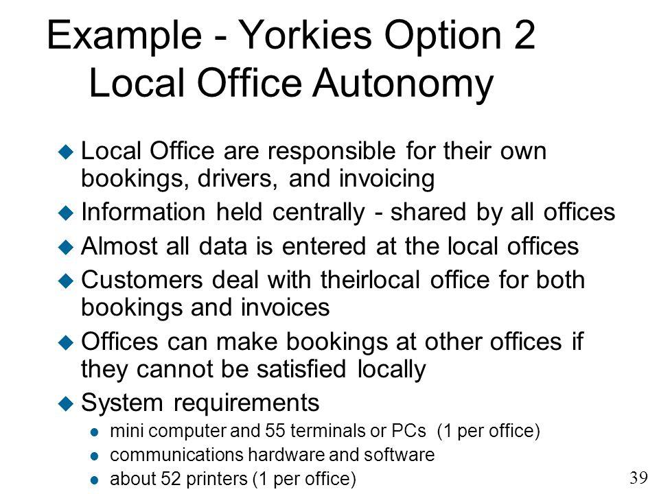 Example - Yorkies Option 2 Local Office Autonomy