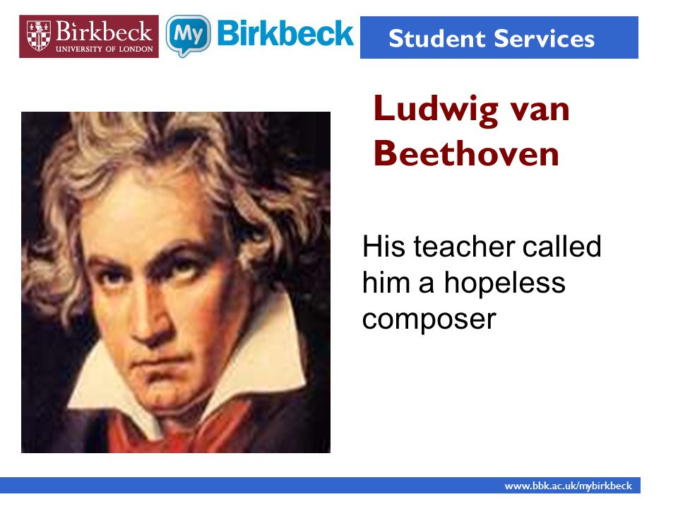 His teacher called him a hopeless composer