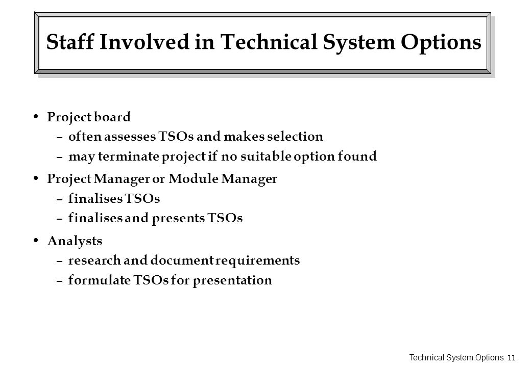 Staff Involved in Technical System Options