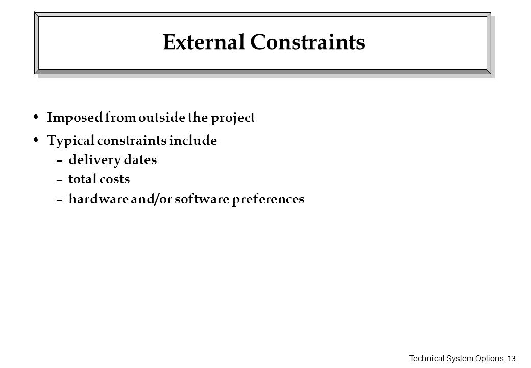 External Constraints Imposed from outside the project