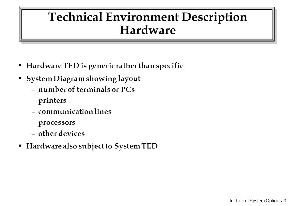 Technical Environment Description Hardware