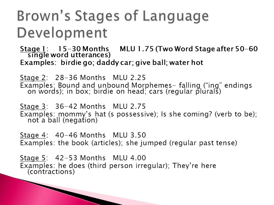 roger brown s stages of language development Posted on march 9, 2017 by different roads to learning many practitioners and curricula utilize brown's stages of language development.