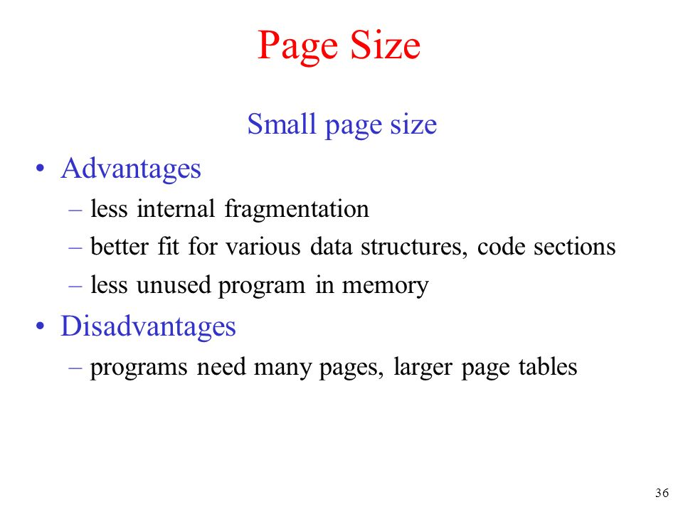 Page Size Small page size Advantages Disadvantages