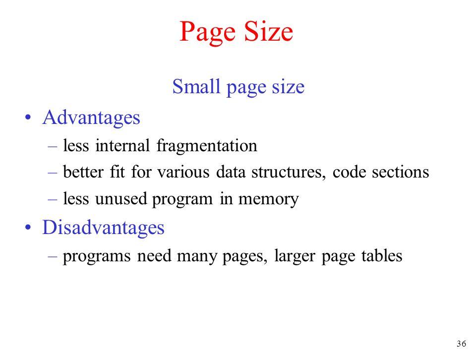 Page Size Small page size Advantages Disadvantages