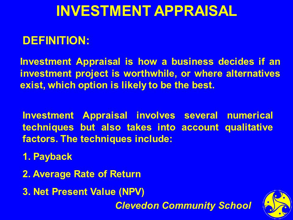 4 INVESTMENT APPRAISAL DEFINITION:  Define Business Investment
