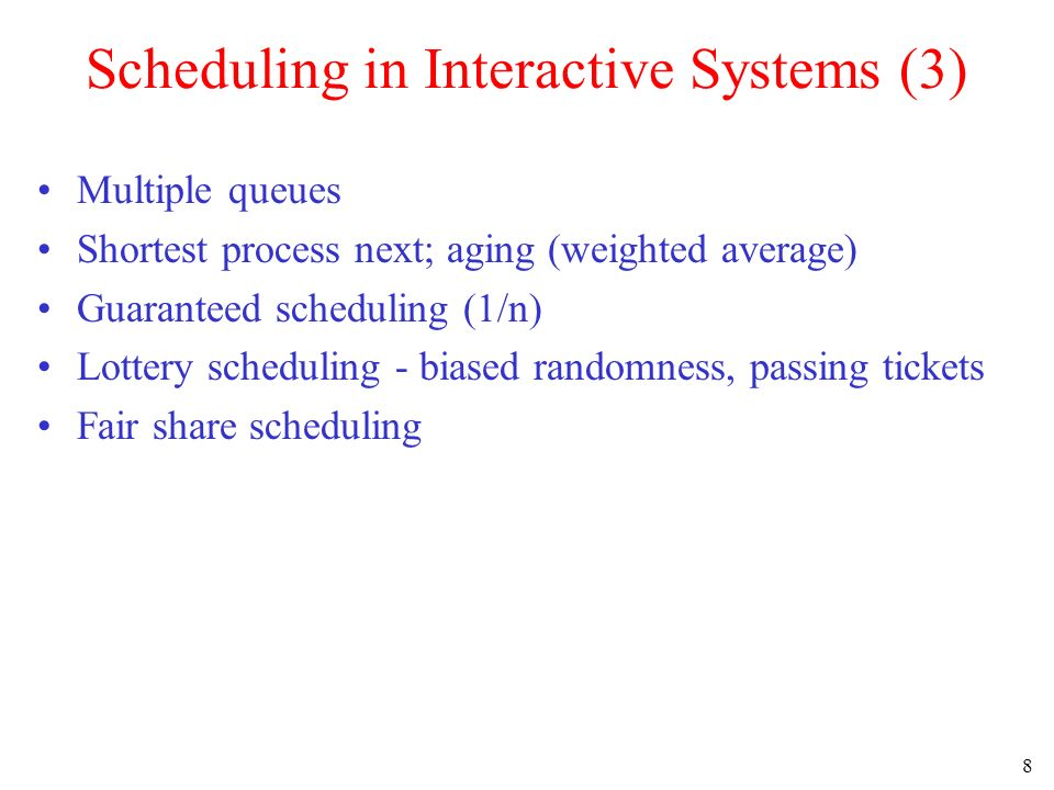 Scheduling in Interactive Systems (3)