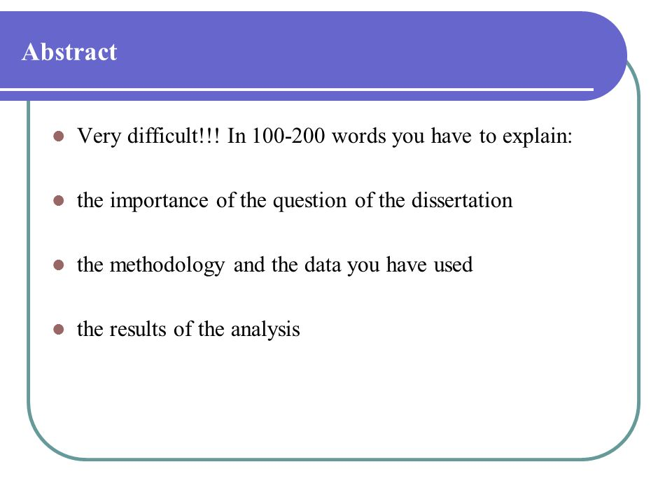 Abstract Very difficult!!! In 100-200 words you have to explain: