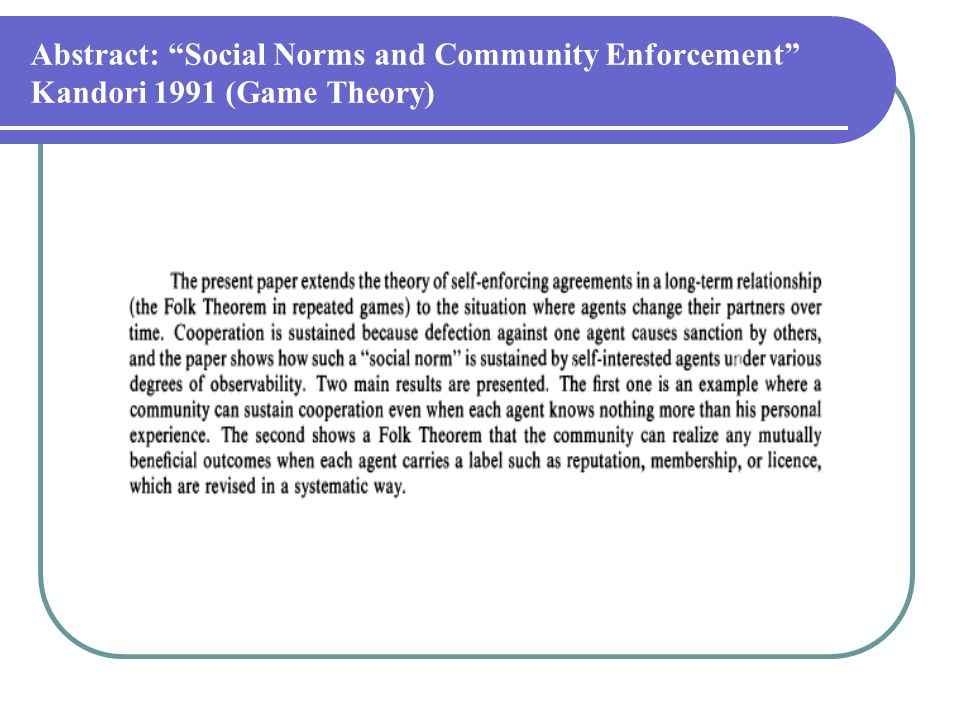 Abstract: Social Norms and Community Enforcement Kandori 1991 (Game Theory)