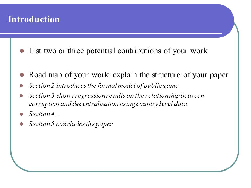 Introduction List two or three potential contributions of your work