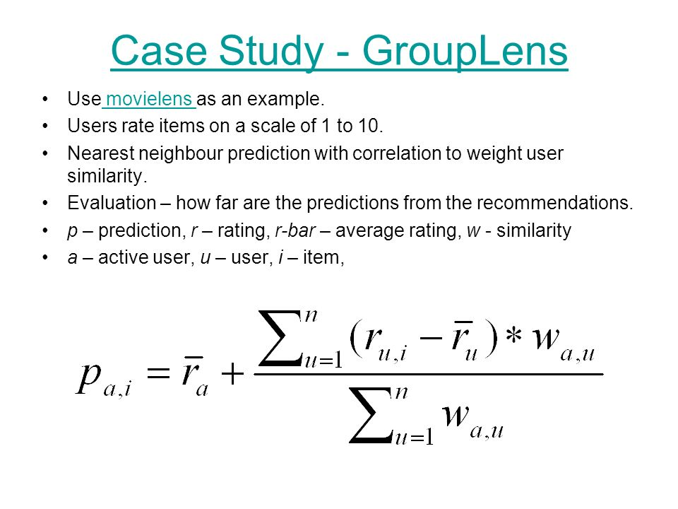 Case Study - GroupLens Use movielens as an example.
