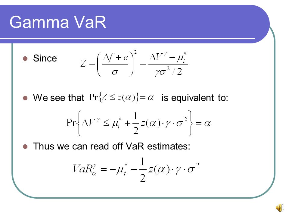 Gamma VaR Since We see that is equivalent to: