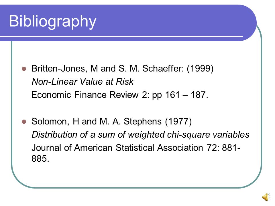 Bibliography Britten-Jones, M and S. M. Schaeffer: (1999)