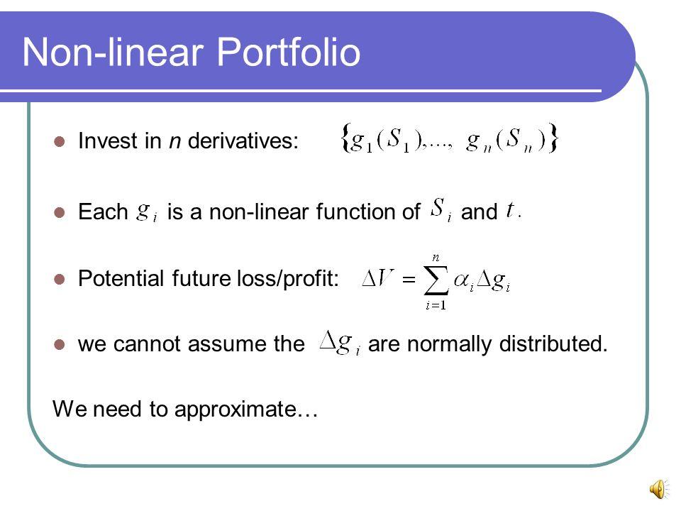 Non-linear Portfolio Invest in n derivatives: